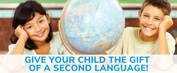GIVE YOUR CHILD THE GIFT OF A SECOND LANGUAGE - 2 CHILDREN SMILING WITH GLOBE