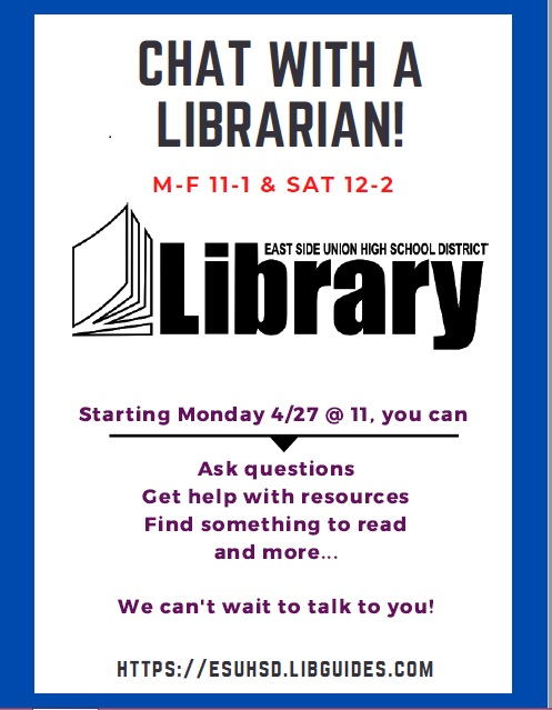 Chat with a librarian Monday through Friday 11 to 1 pm and Saturday 12 to 2 pm.  Ask Questions, get help with resources, find something to read and more.