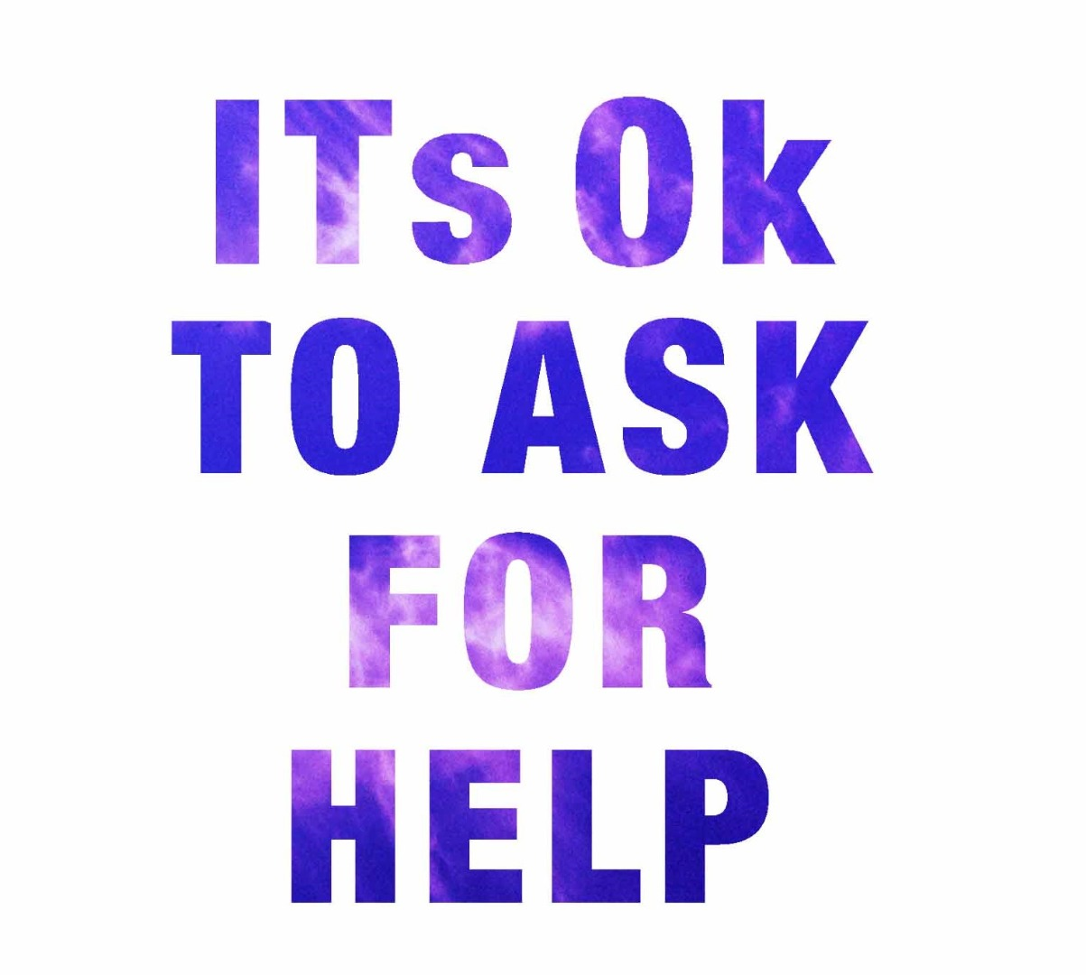 Ok to Ask For Help