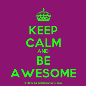 keep calm be awesome.png