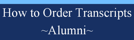 white letters on blue saying How to order Transcripts Alumni
