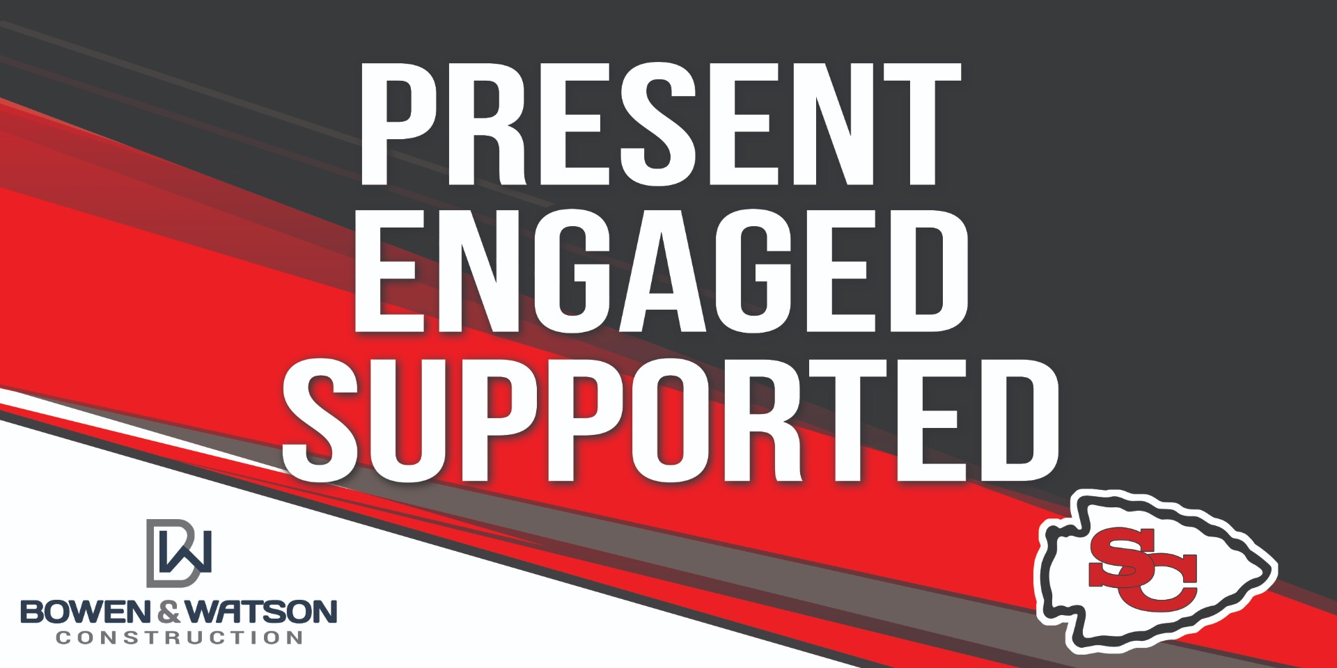 Present, Engaged, Supported Sign