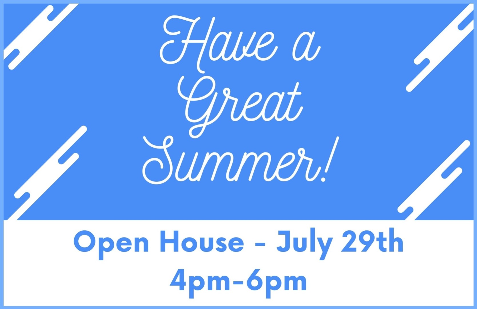 Open House Juley 29th